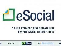 eSOCIAL: Cadastro do empregado doméstico começa em 1º de outubro